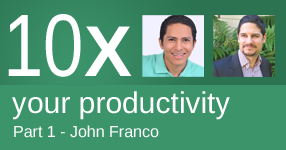 10x your productivity - Part 1 with John Franco of Excel Guru Blueprints